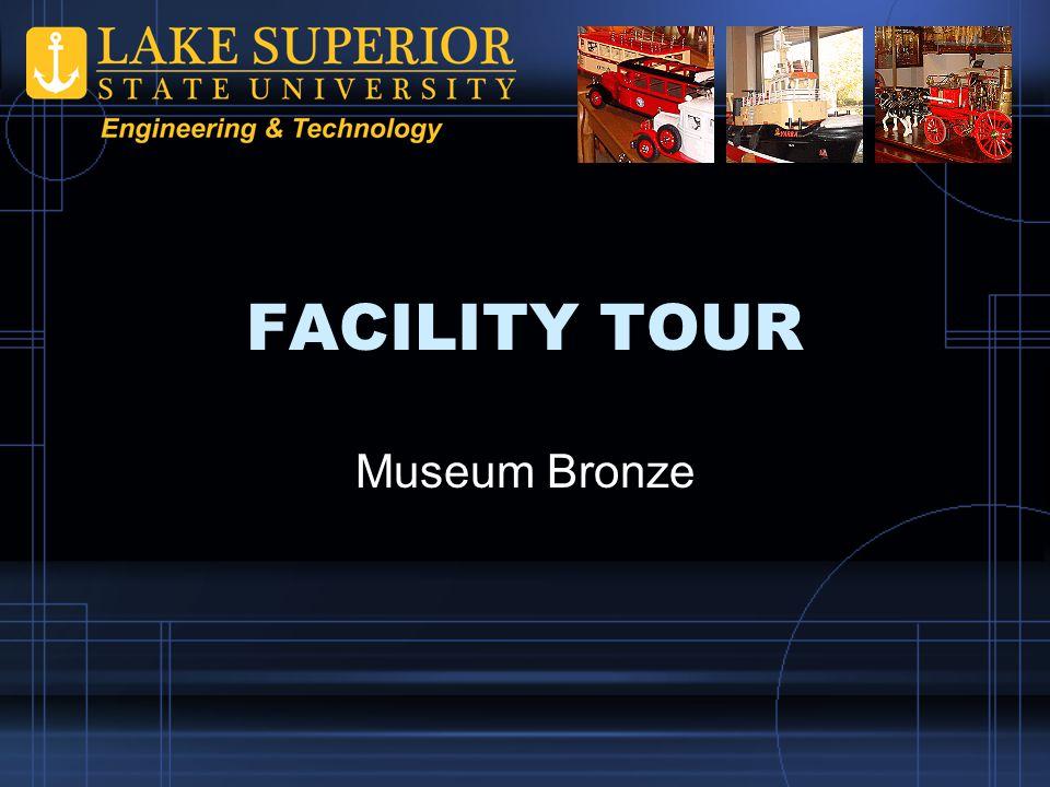 FACILITY TOUR Museum Bronze