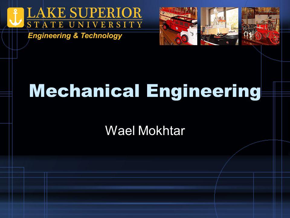 Mechanical Engineering Wael Mokhtar