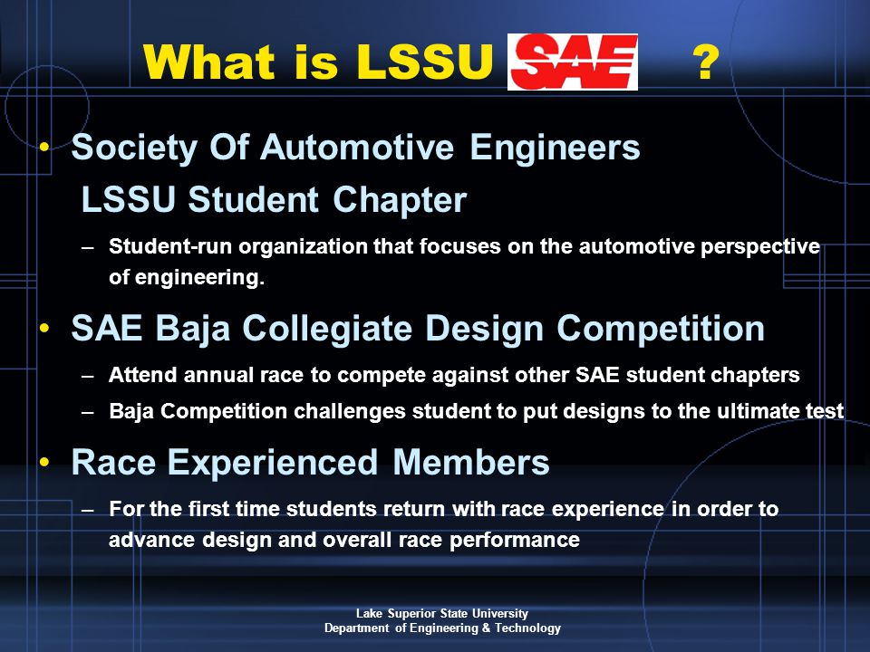Lake Superior State University Department of Engineering & Technology What is LSSU .