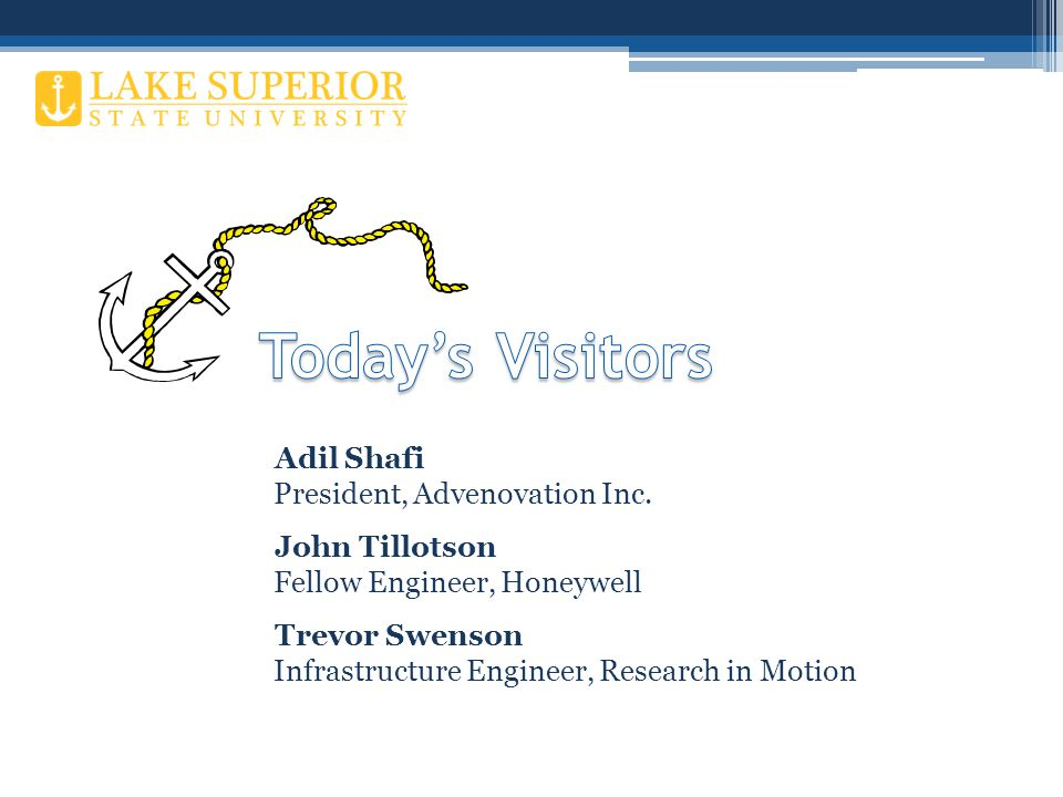 Adil Shafi President, Advenovation Inc. John Tillotson Fellow Engineer, Honeywell Trevor Swenson Infrastructure Engineer, Research in Motion