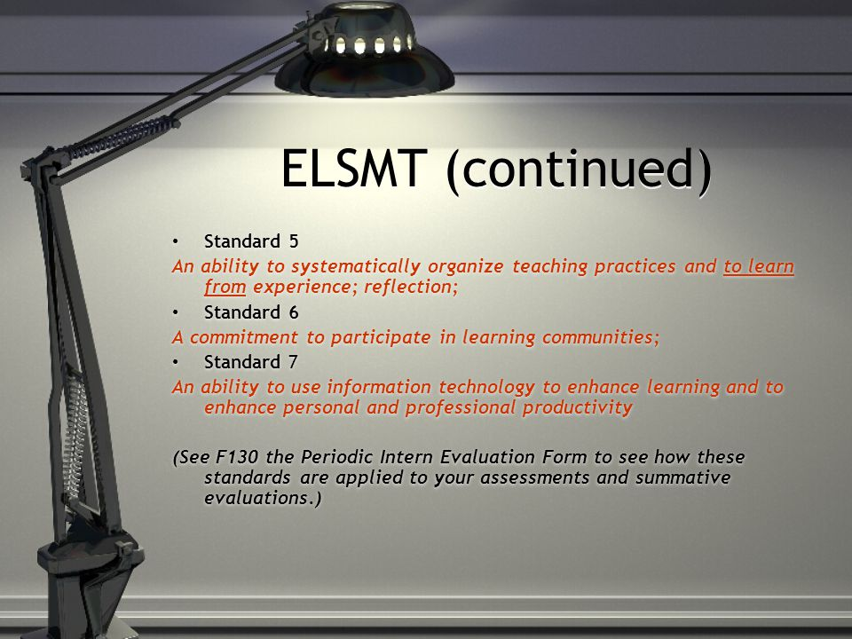 All observations and evaluations are aligned with the Entry Level Standards for Michigan Teachers(ELSMT) Standard 1 An understanding and appreciation of the liberal arts(humanities, the social sciences, the mathematical and natural sciences, and the arts); content knowledge; Standard 2 An understanding and commitment to student learning and achievement; Standard 3 A knowledge of the assigned subject areas and how to teach those areas; Standard 4 An ability to manage and monitor student learning; classroom management; Standard 1 An understanding and appreciation of the liberal arts(humanities, the social sciences, the mathematical and natural sciences, and the arts); content knowledge; Standard 2 An understanding and commitment to student learning and achievement; Standard 3 A knowledge of the assigned subject areas and how to teach those areas; Standard 4 An ability to manage and monitor student learning; classroom management;