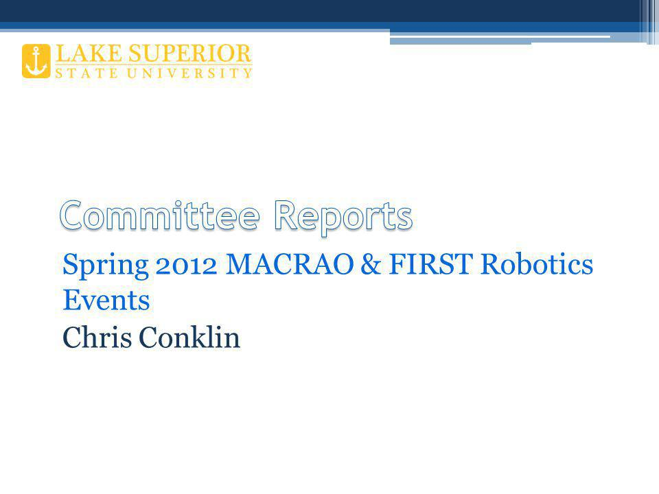 Spring 2012 MACRAO & FIRST Robotics Events Chris Conklin
