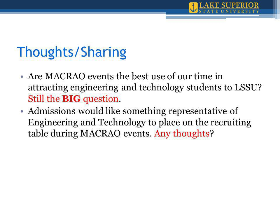 Thoughts/Sharing Are MACRAO events the best use of our time in attracting engineering and technology students to LSSU.