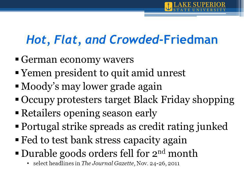  German economy wavers  Yemen president to quit amid unrest  Moody's may lower grade again  Occupy protesters target Black Friday shopping  Retailers opening season early  Portugal strike spreads as credit rating junked  Fed to test bank stress capacity again  Durable goods orders fell for 2 nd month select headlines in The Journal Gazette, Nov.