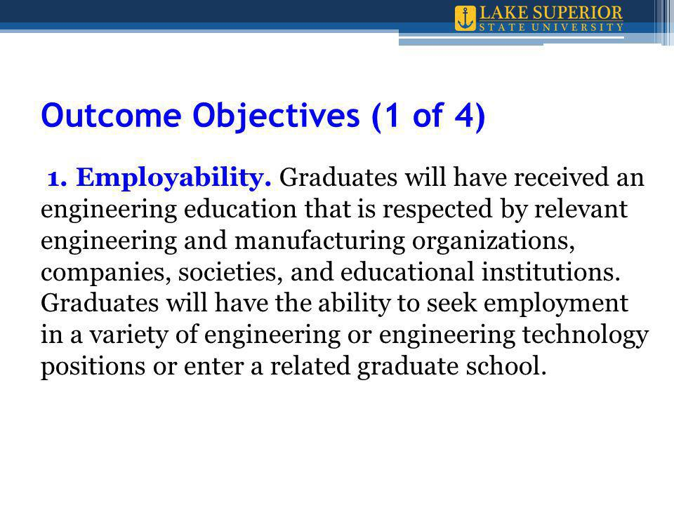 Outcome Objectives (1 of 4) 1. Employability.
