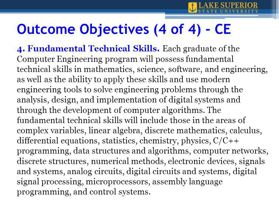 Outcome Objectives (4 of 4) - CE 4. Fundamental Technical Skills.