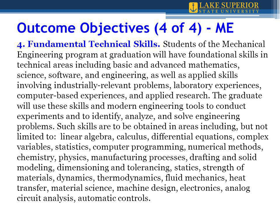 Outcome Objectives (4 of 4) - ME 4. Fundamental Technical Skills.
