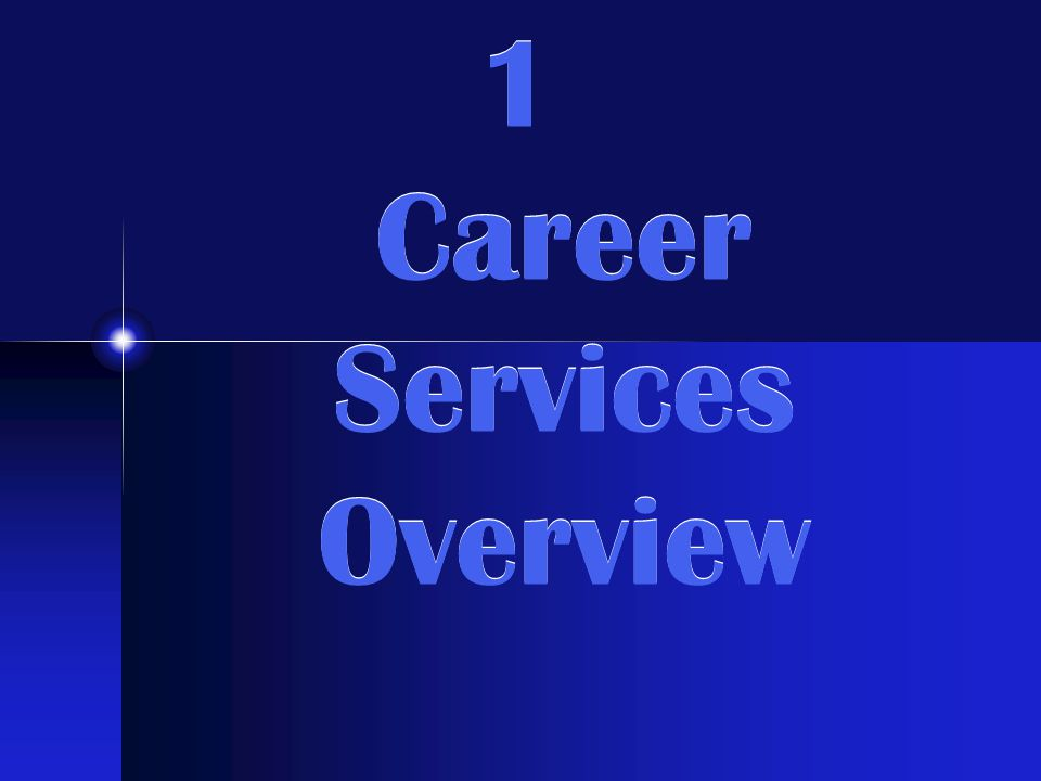 1 Career Services Overview