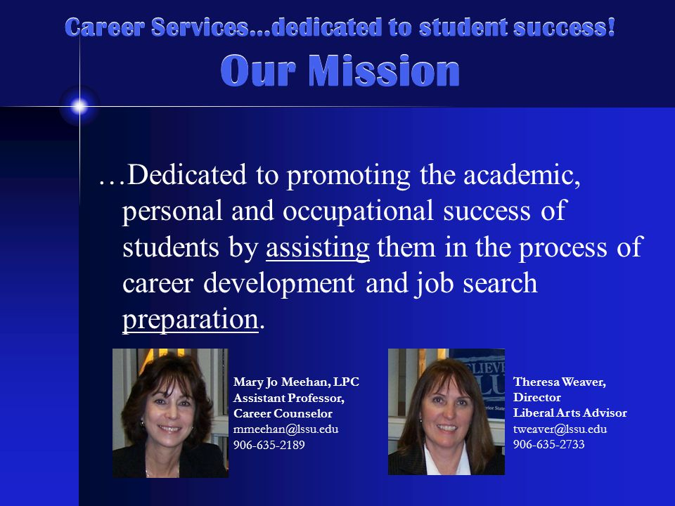 Career Services Programs and Services Academic Department for Undeclared Students Career Counseling Vocational Assessments (Stephen Youngs Testing Program) Freshman Seminar and Professional Development Courses Resume & Job Search Education Career Fairs On-campus interviewing Career Workshops Career Resource Library