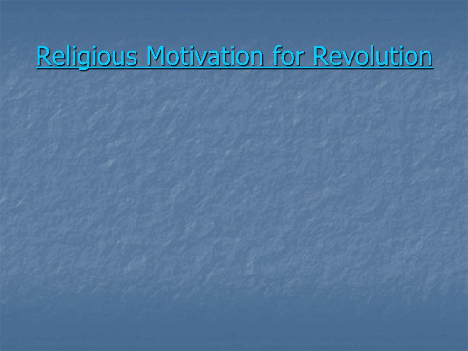 Religious Motivation for Revolution Religious Motivation for Revolution