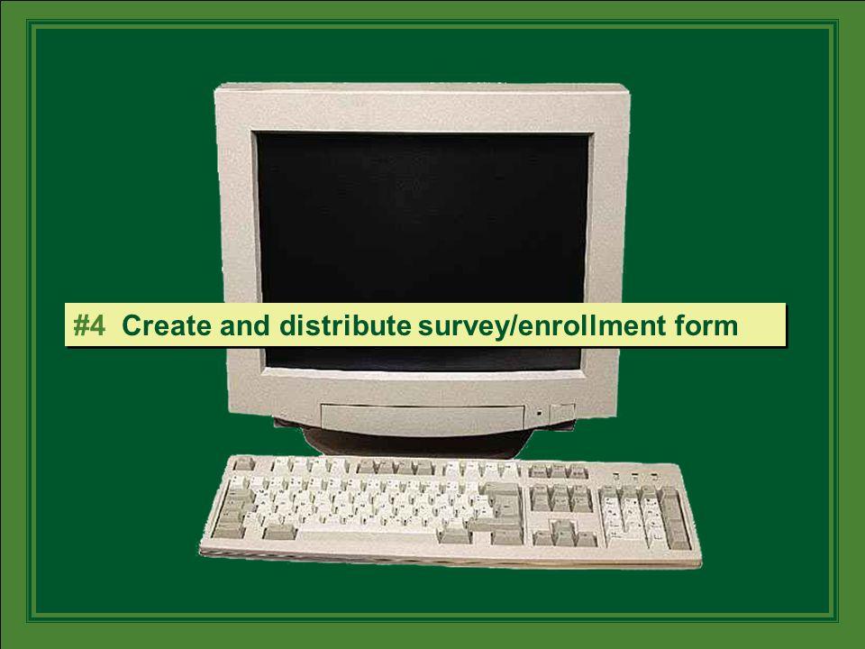 #4 Create and distribute survey/enrollment form