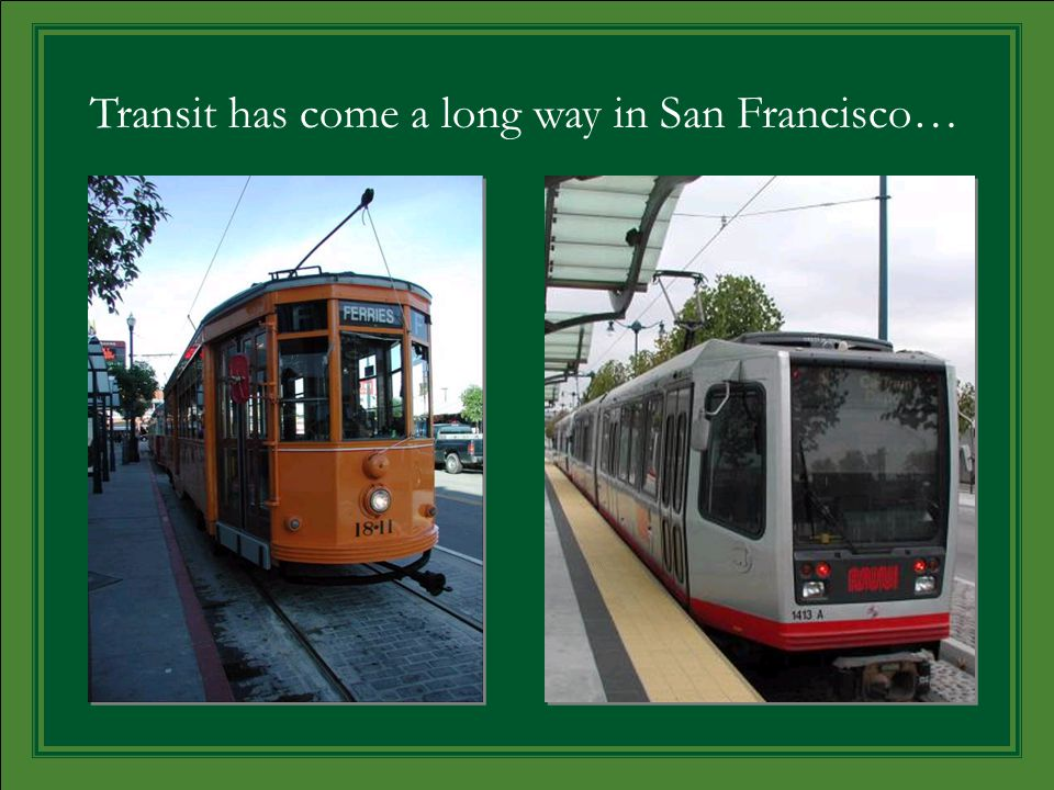 Transit has come a long way in San Francisco…