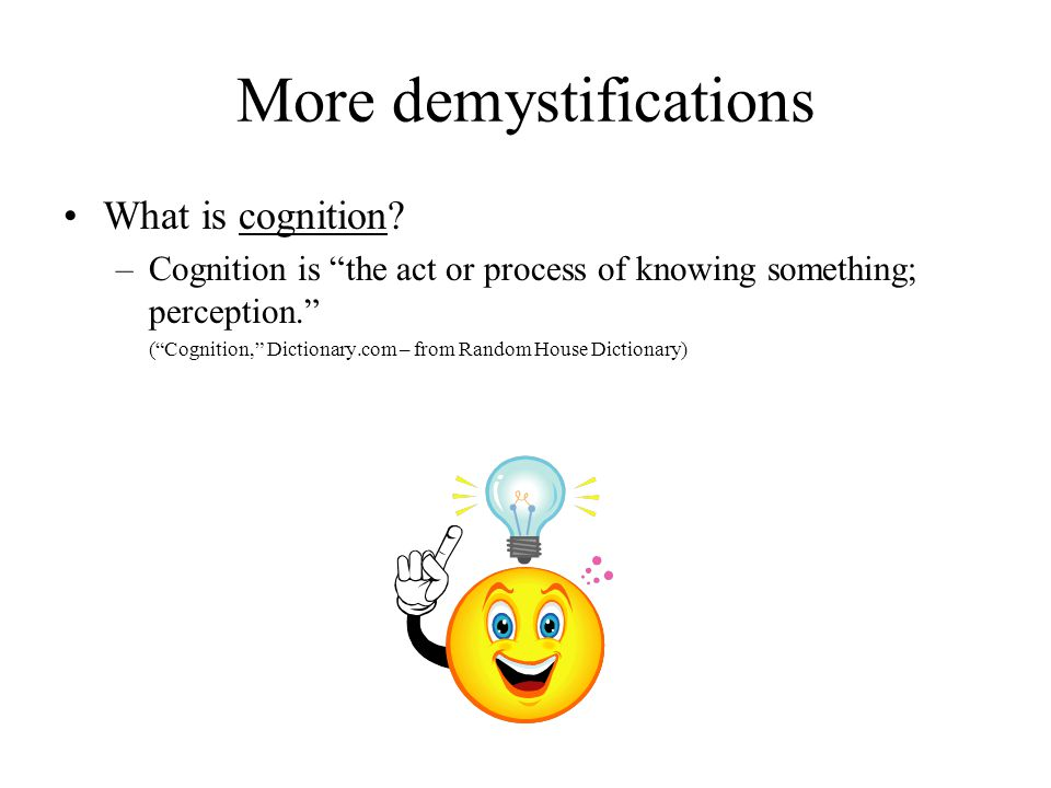 More demystifications What is cognition.