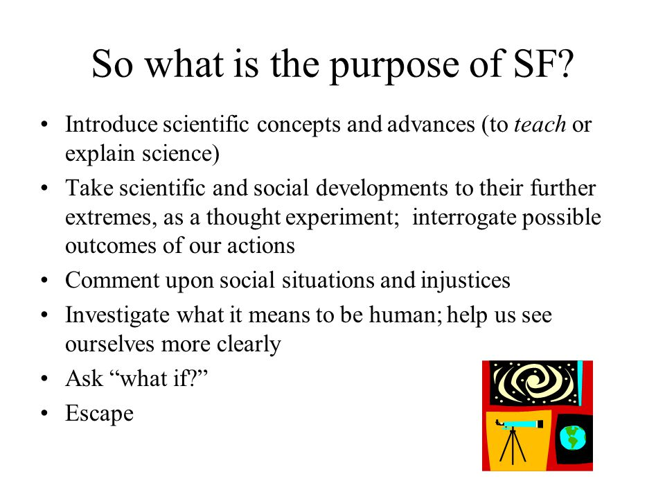 So what is the purpose of SF.