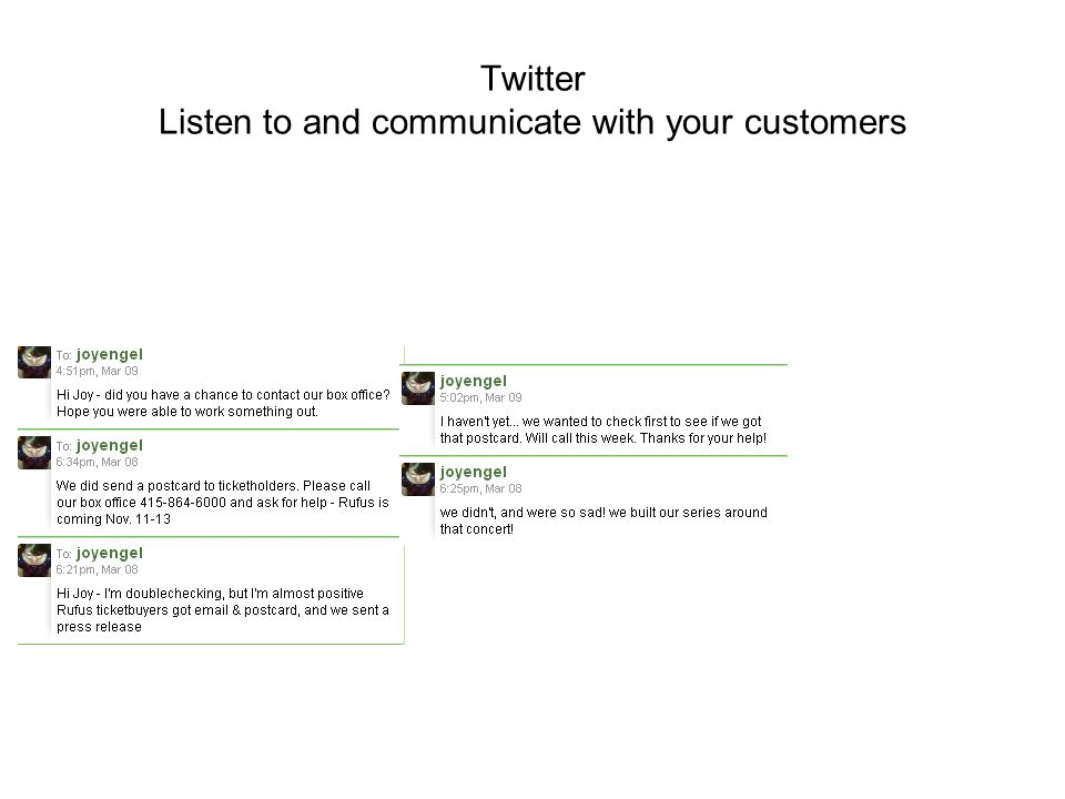 Twitter Listen to and communicate with your customers