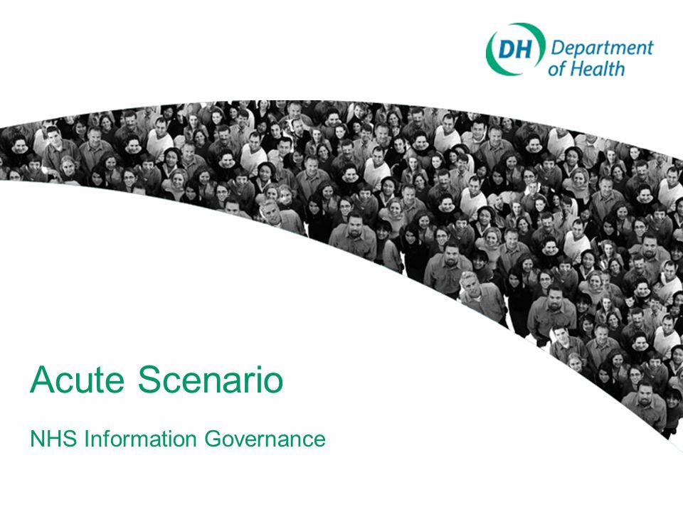 Acute Scenario NHS Information Governance