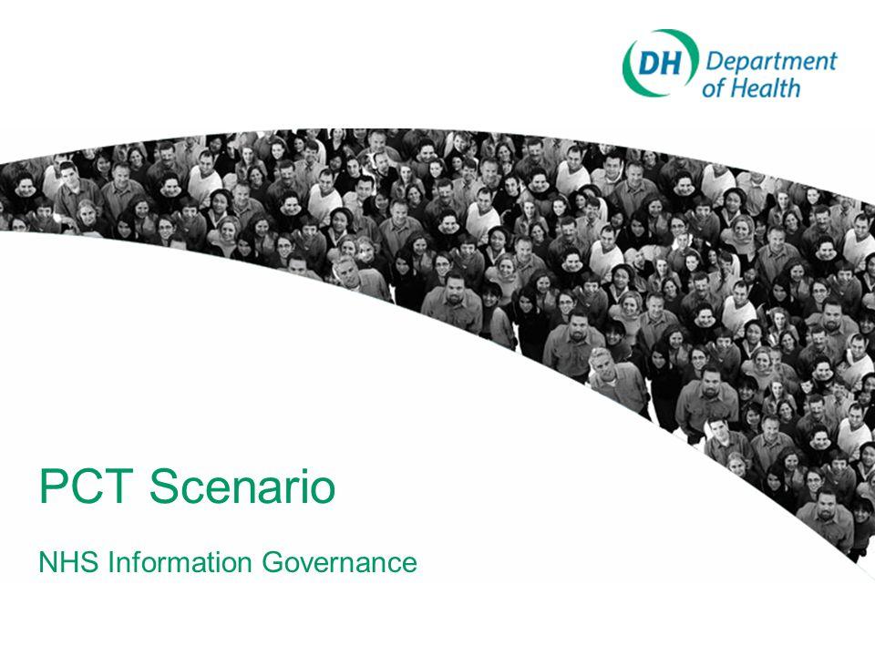 PCT Scenario NHS Information Governance