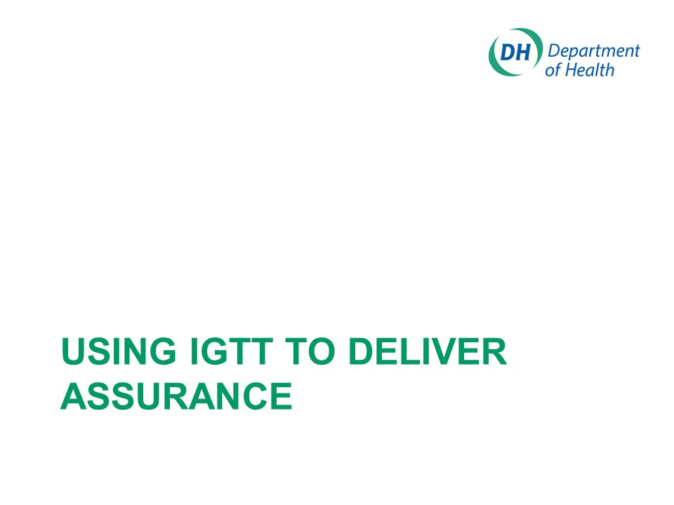 USING IGTT TO DELIVER ASSURANCE