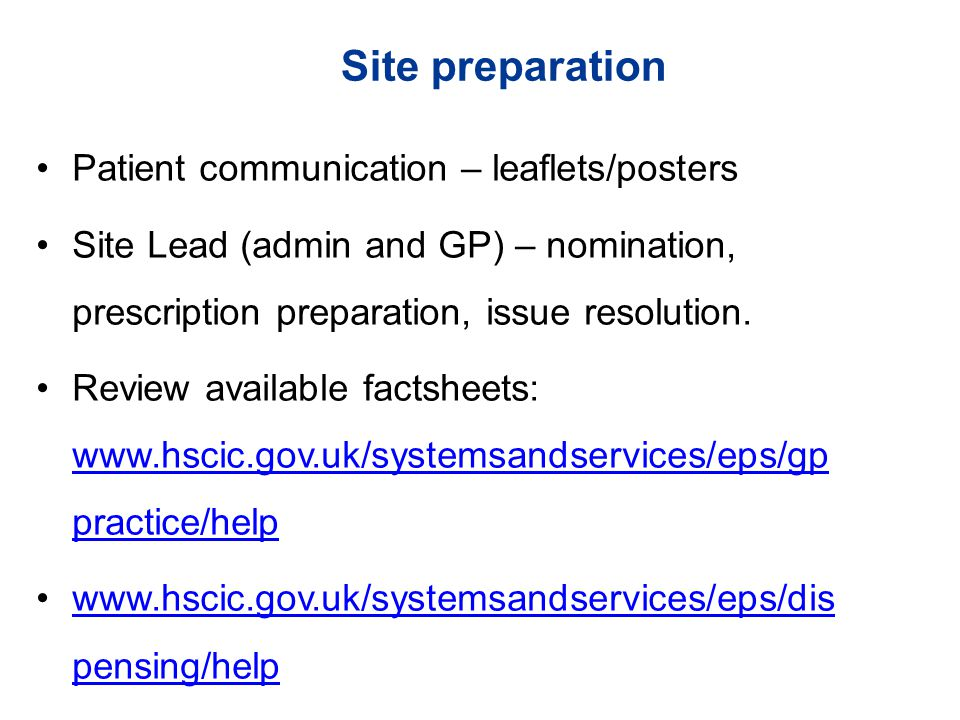 Patient communication – leaflets/posters Site Lead (admin and GP) – nomination, prescription preparation, issue resolution.