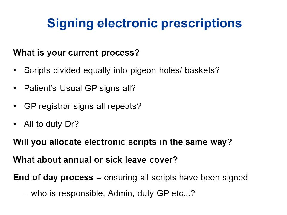 Signing electronic prescriptions What is your current process.