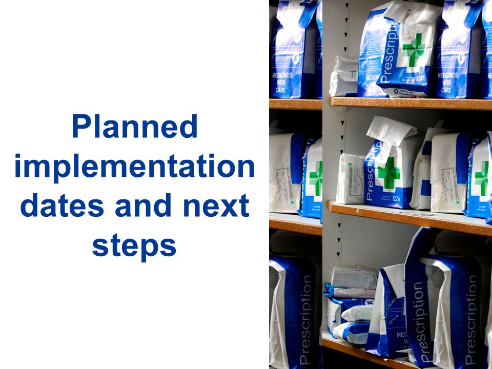 Planned implementation dates and next steps
