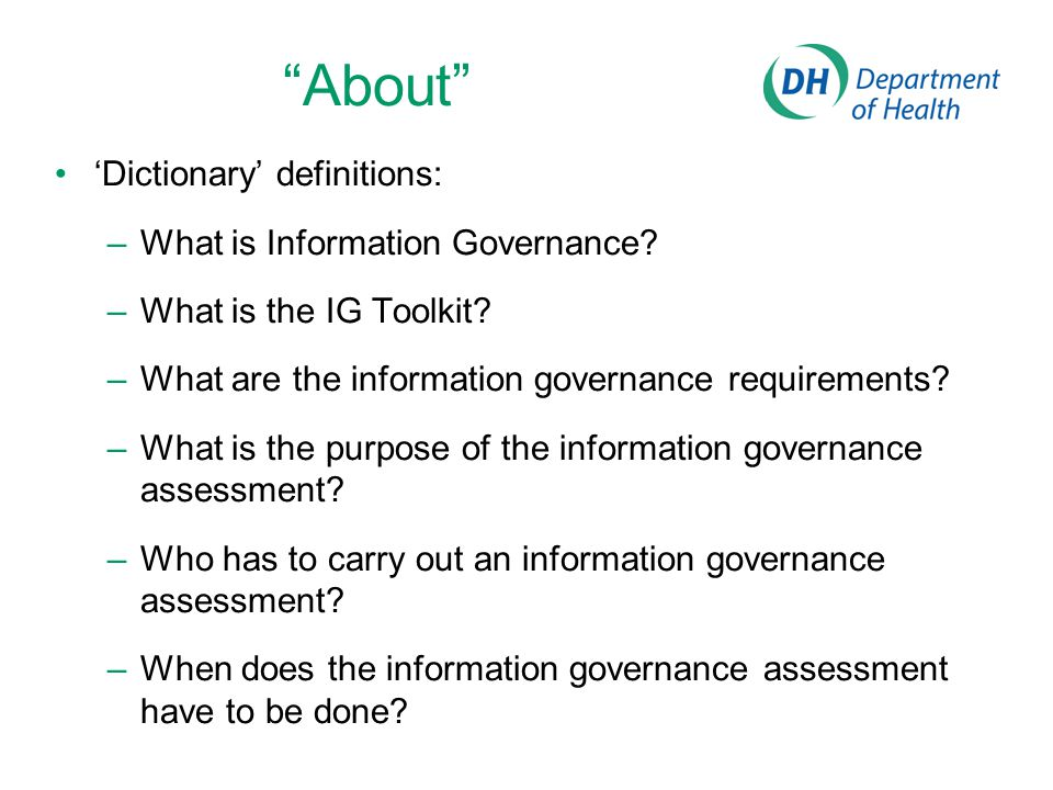 About 'Dictionary' definitions: –What is Information Governance.