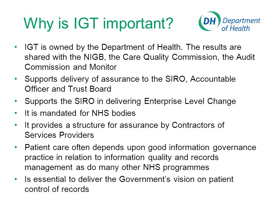 Why is IGT important. IGT is owned by the Department of Health.