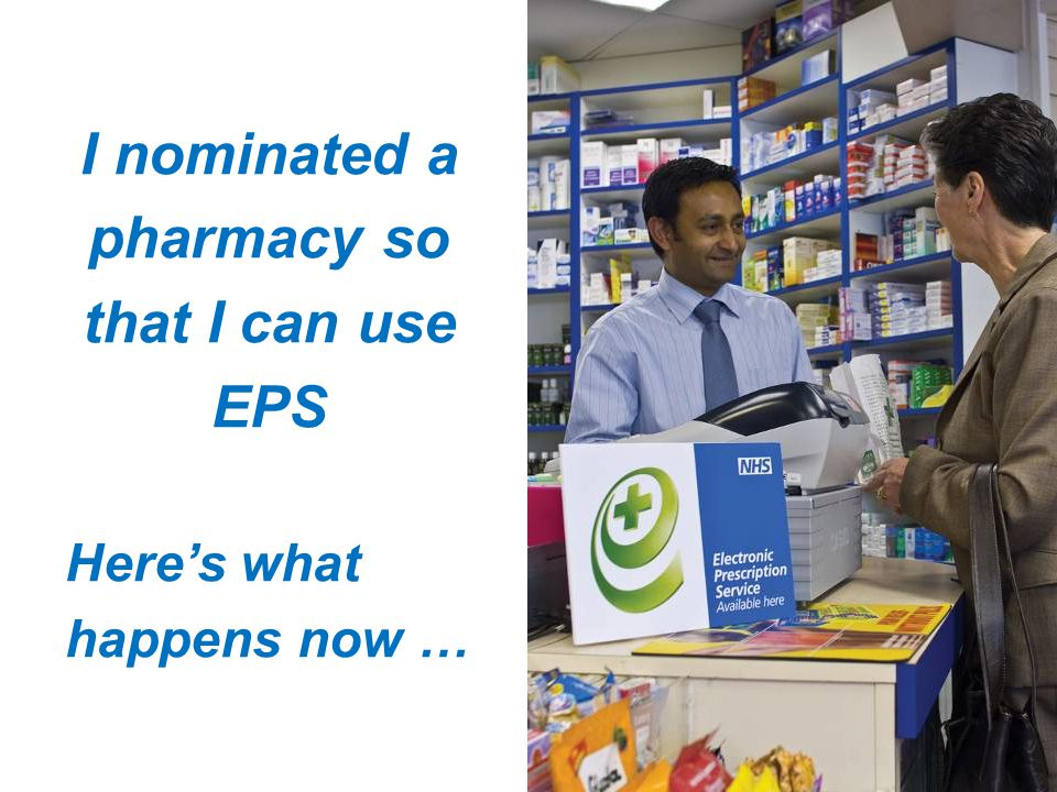 I nominated a pharmacy so that I can use EPS Here's what happens now …