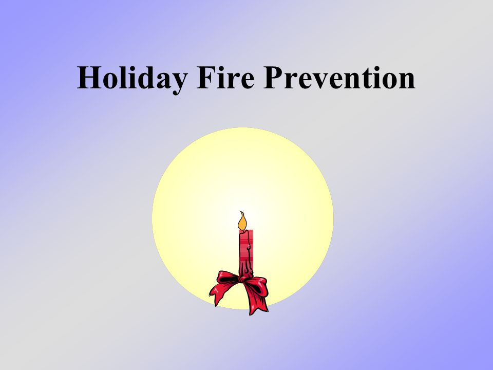 Holiday Fire Prevention