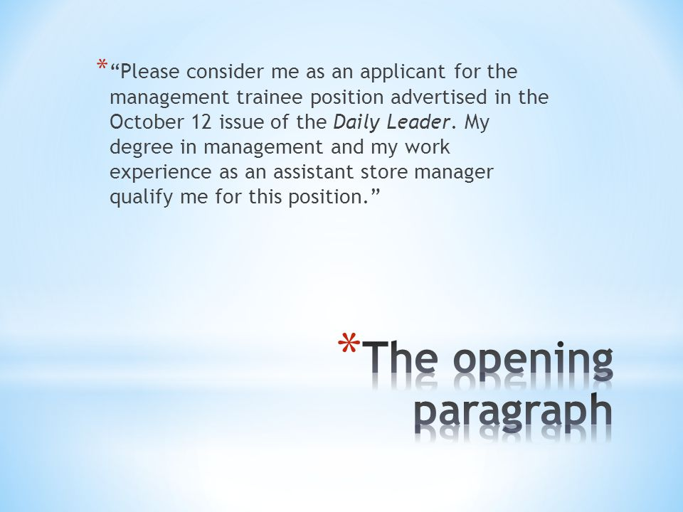 * Please consider me as an applicant for the management trainee position advertised in the October 12 issue of the Daily Leader.