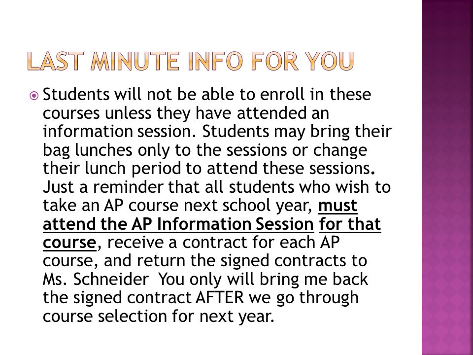  Students will not be able to enroll in these courses unless they have attended an information session.