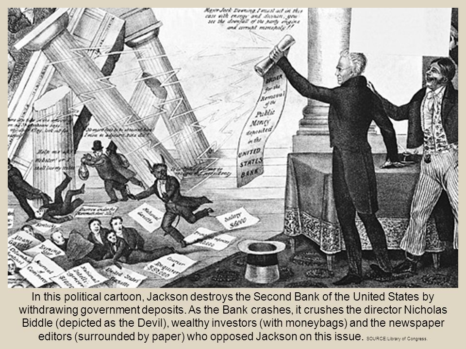 In this political cartoon, Jackson destroys the Second Bank of the United States by withdrawing government deposits. As the Bank crashes, it crushes t