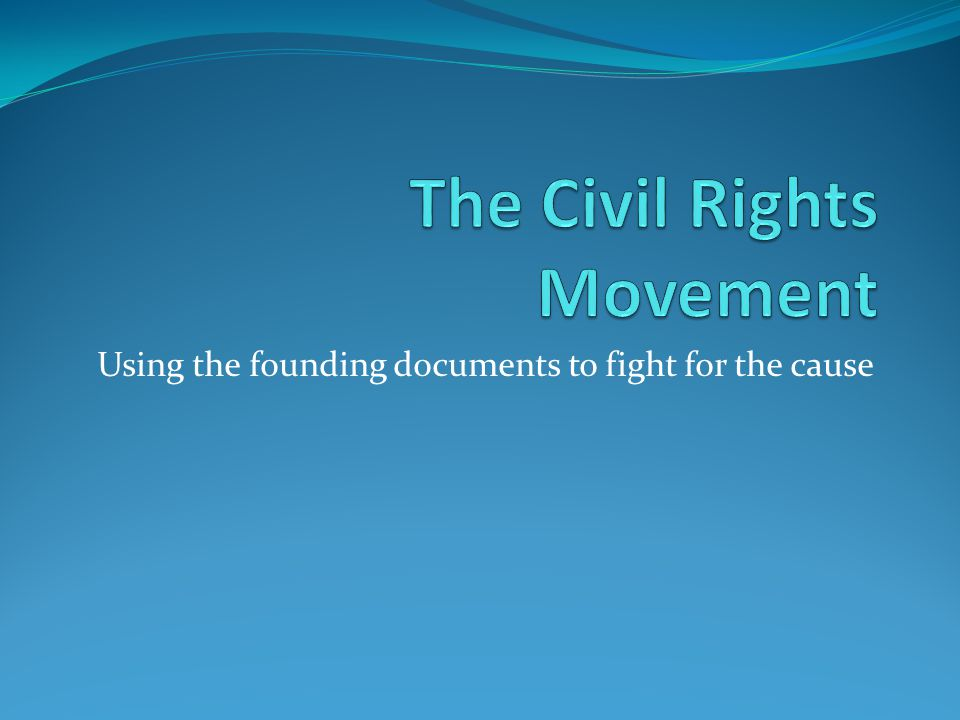 Using the founding documents to fight for the cause