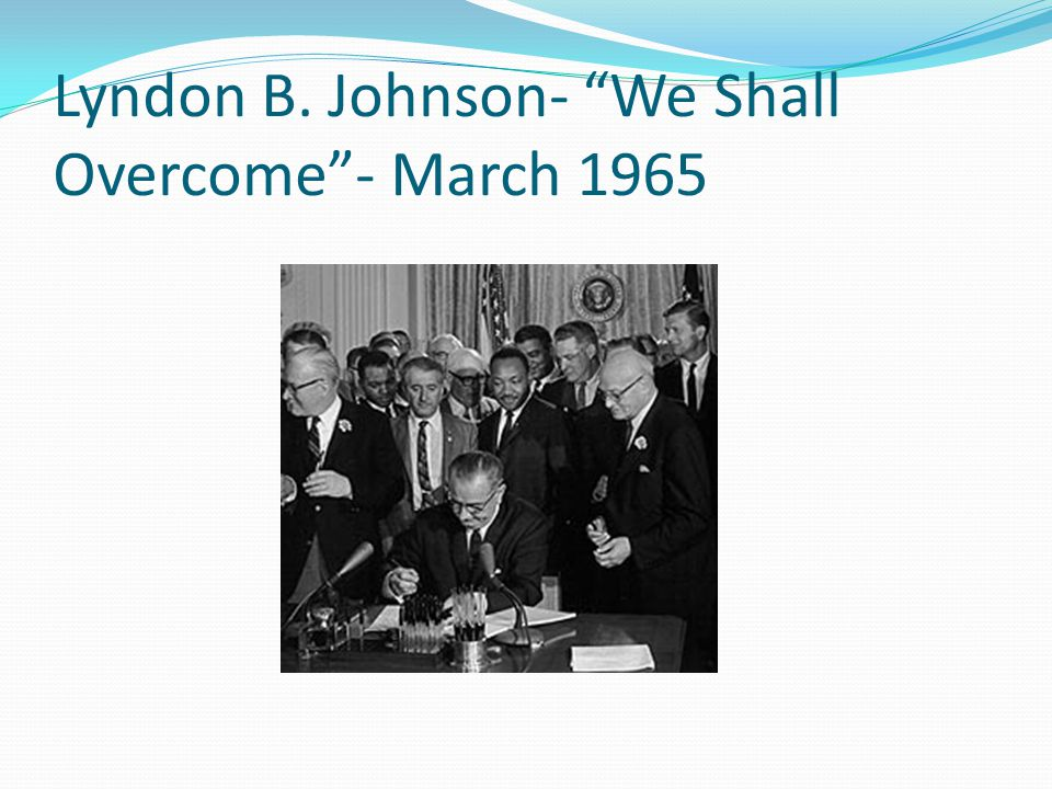 Lyndon B. Johnson- We Shall Overcome - March 1965