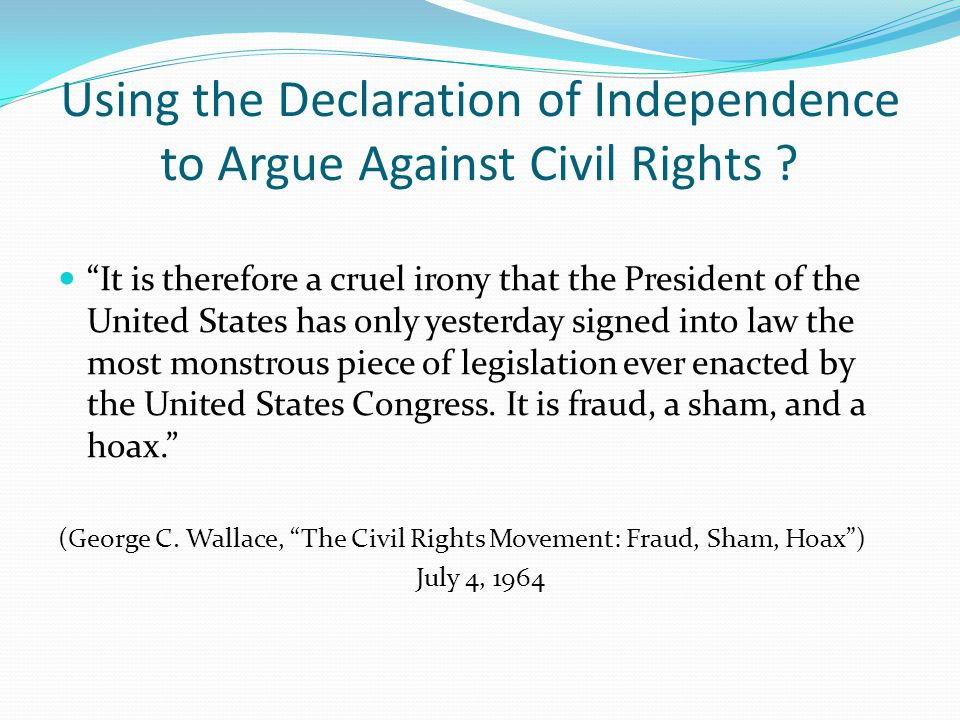 Using the Declaration of Independence to Argue Against Civil Rights .