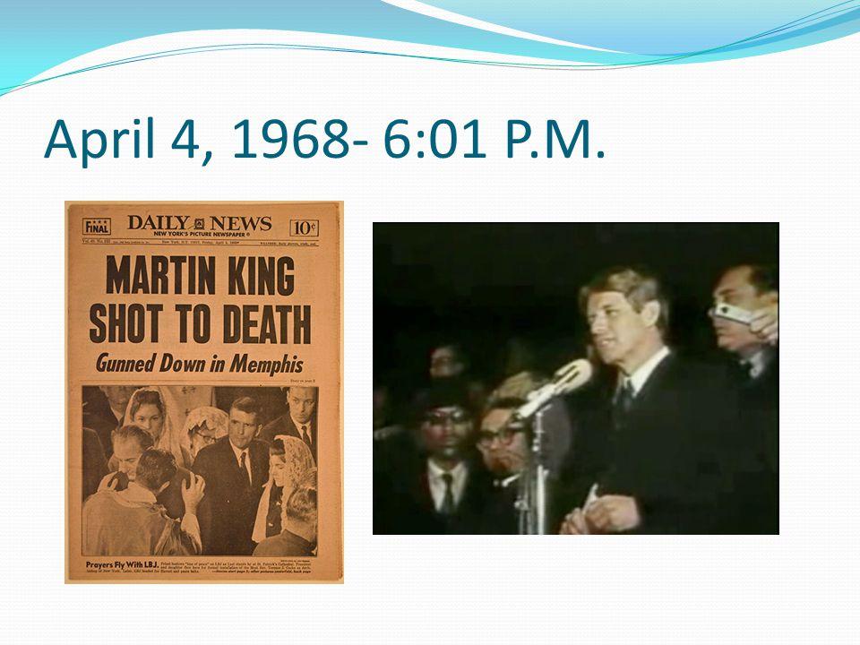 April 4, 1968- 6:01 P.M.