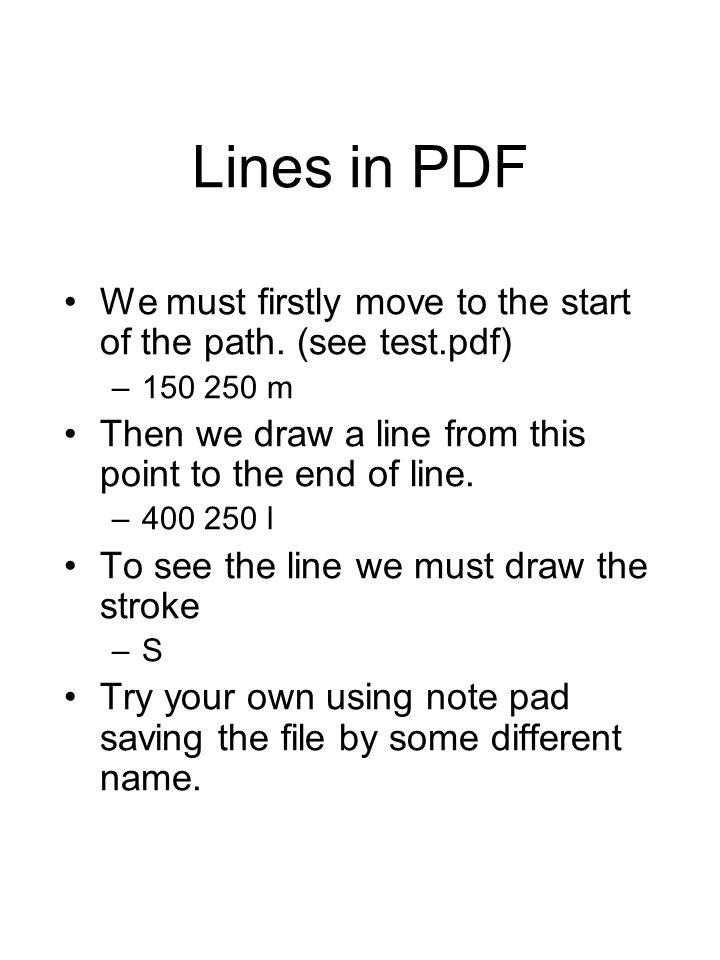 Lines in PDF We must firstly move to the start of the path.