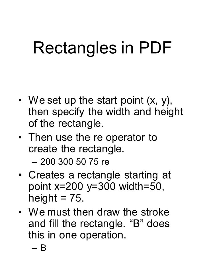 Rectangles in PDF We set up the start point (x, y), then specify the width and height of the rectangle.
