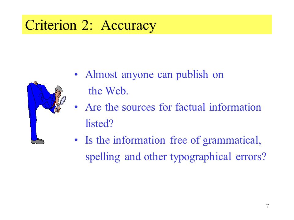 8 Criterion 3: Objectivity Is the information trying to sway the opinions of the audience.