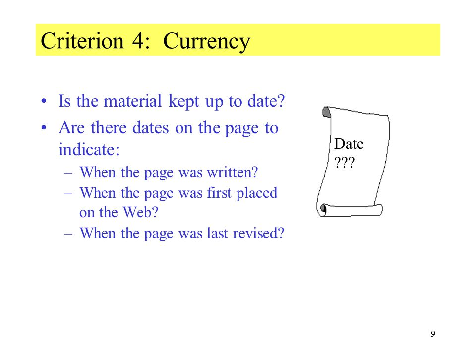 9 Criterion 4: Currency Is the material kept up to date.
