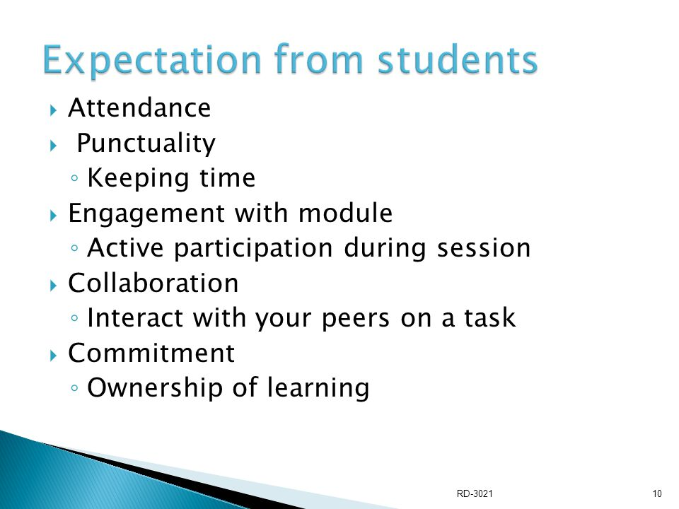  Attendance  Punctuality ◦ Keeping time  Engagement with module ◦ Active participation during session  Collaboration ◦ Interact with your peers on a task  Commitment ◦ Ownership of learning RD-302110