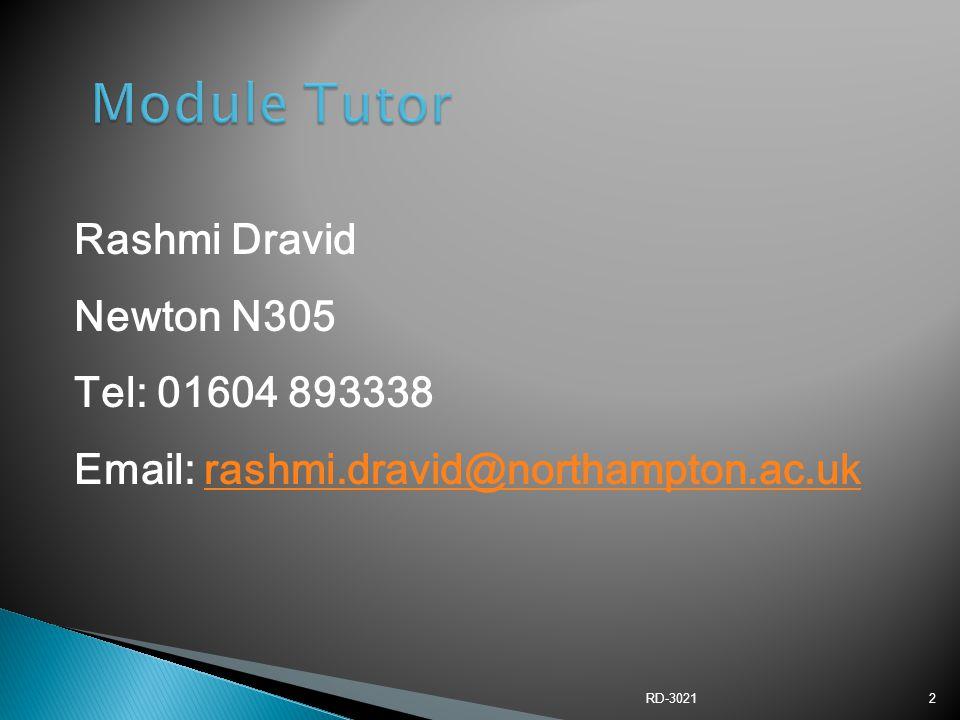 RD-30212 Rashmi Dravid Newton N305 Tel: 01604 893338 Email: rashmi.dravid@northampton.ac.ukrashmi.dravid@northampton.ac.uk