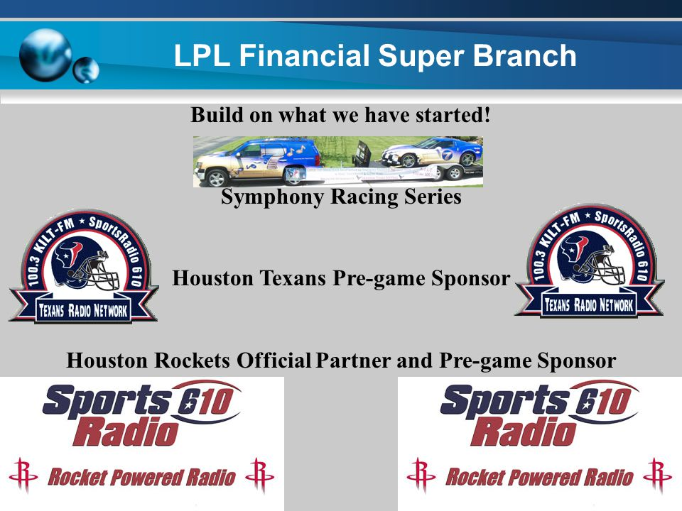 LPL Financial Super Branch Build on what we have started.