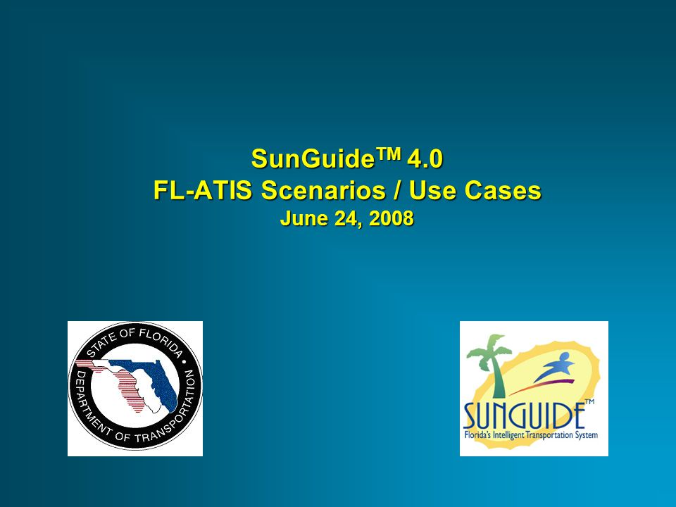 SunGuide TM 4.0 FL-ATIS Scenarios / Use Cases June 24, 2008