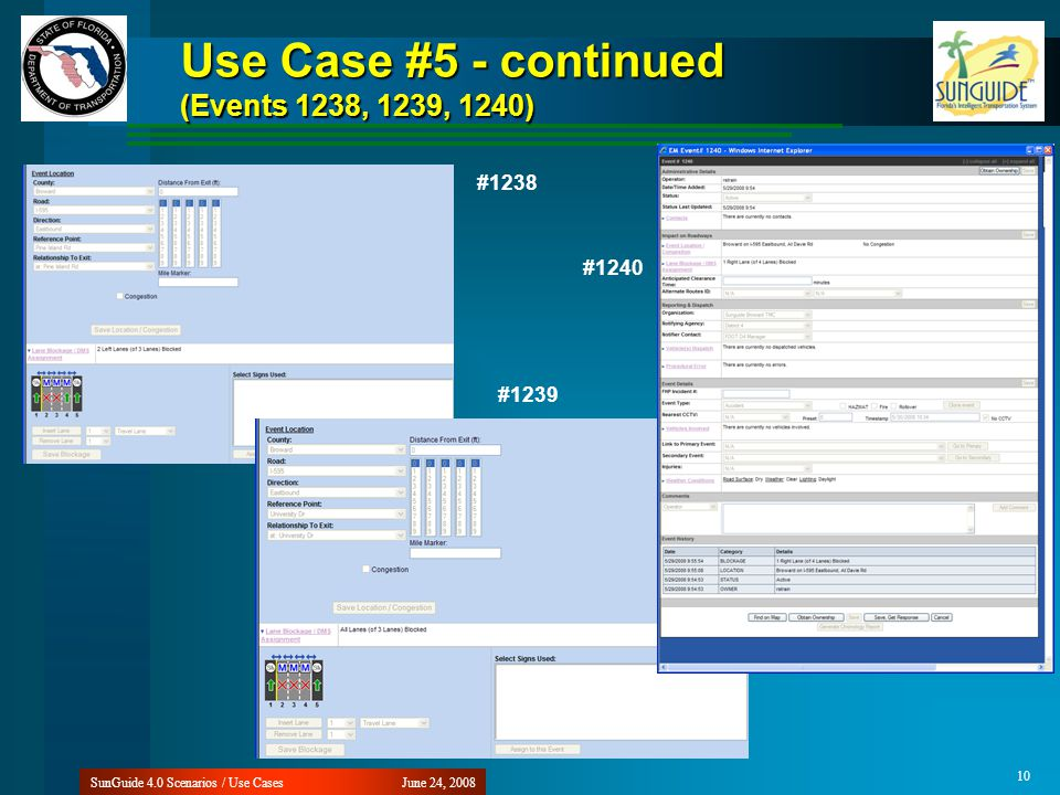 Use Case #5 - continued (Events 1238, 1239, 1240) June 24, 2008SunGuide 4.0 Scenarios / Use Cases 10 #1238 #1239 #1240