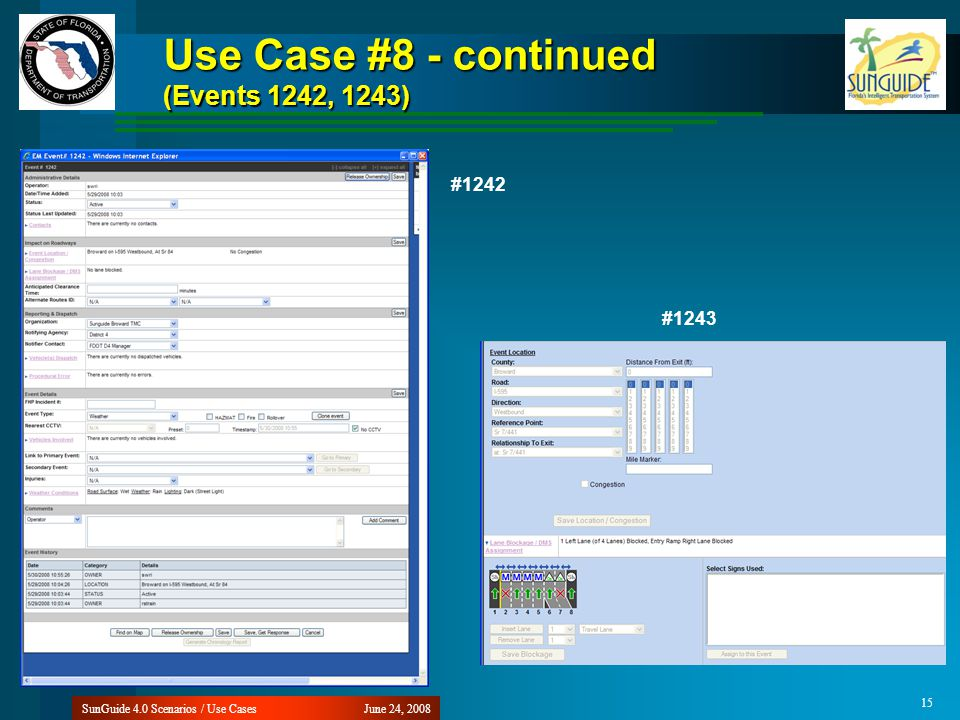 Use Case #8 - continued (Events 1242, 1243) June 24, 2008SunGuide 4.0 Scenarios / Use Cases 15 #1243 #1242