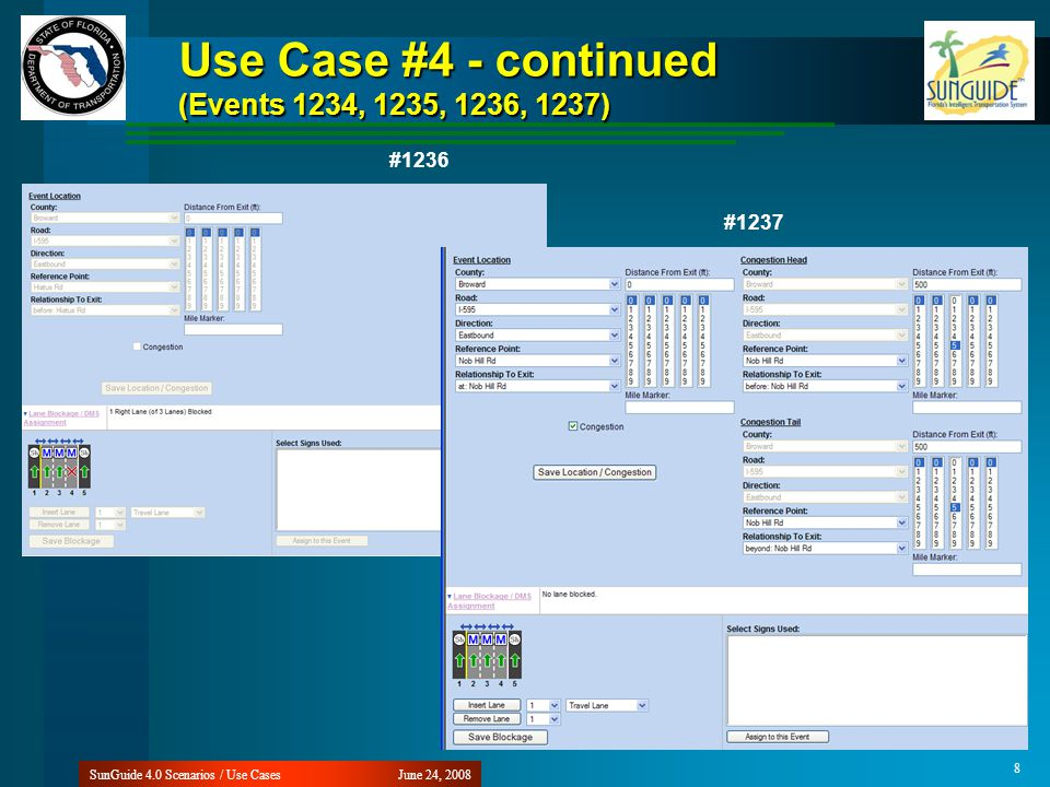 Use Case #4 - continued (Events 1234, 1235, 1236, 1237) June 24, 2008SunGuide 4.0 Scenarios / Use Cases 8 #1236 #1237