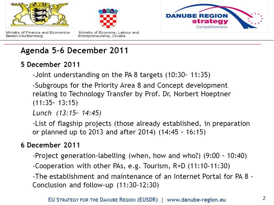 Agenda 5-6 December 2011 5 December 2011 -Joint understanding on the PA 8 targets (10:30– 11:35) -Subgroups for the Priority Area 8 and Concept development relating to Technology Transfer by Prof.