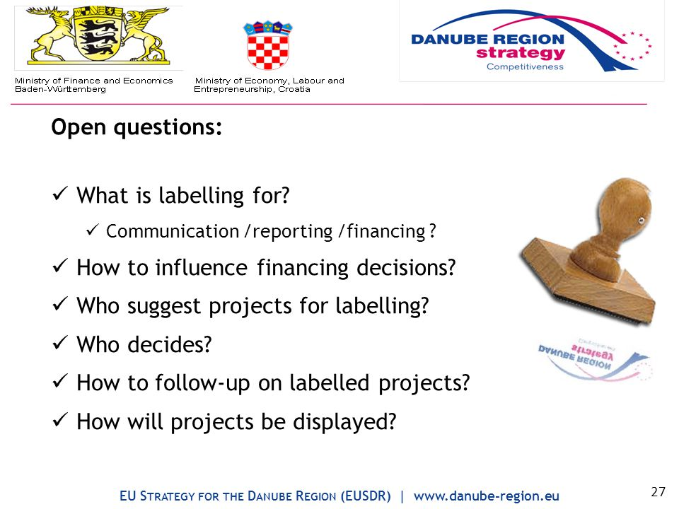 Open questions: What is labelling for. Communication /reporting /financing .