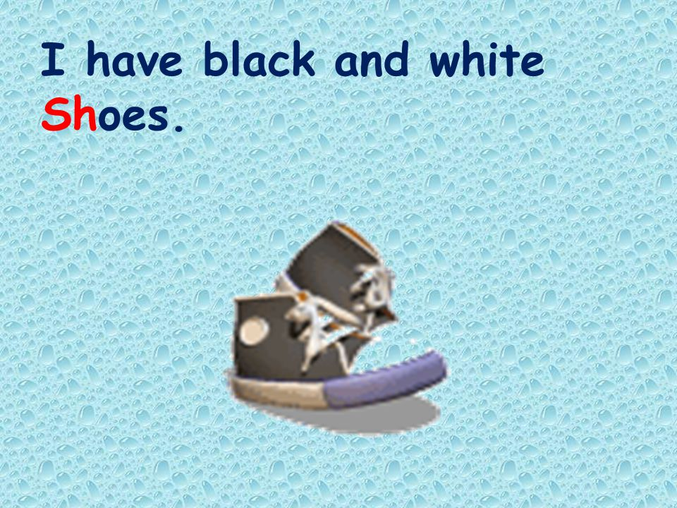 I have black and white Shoes.